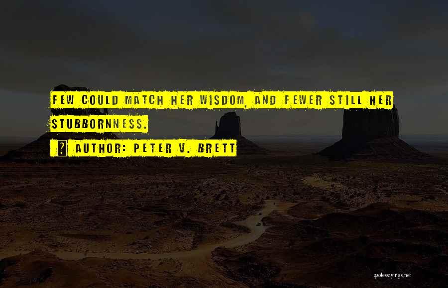 Peter V. Brett Quotes 791982