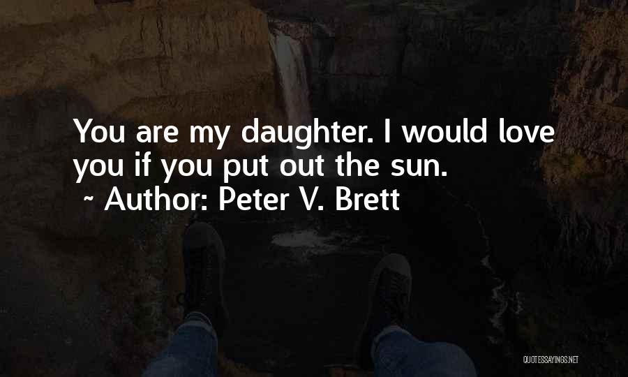 Peter V. Brett Quotes 805391