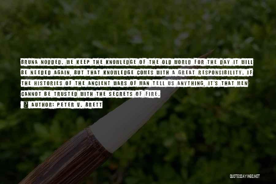 Peter V. Brett Quotes 829867