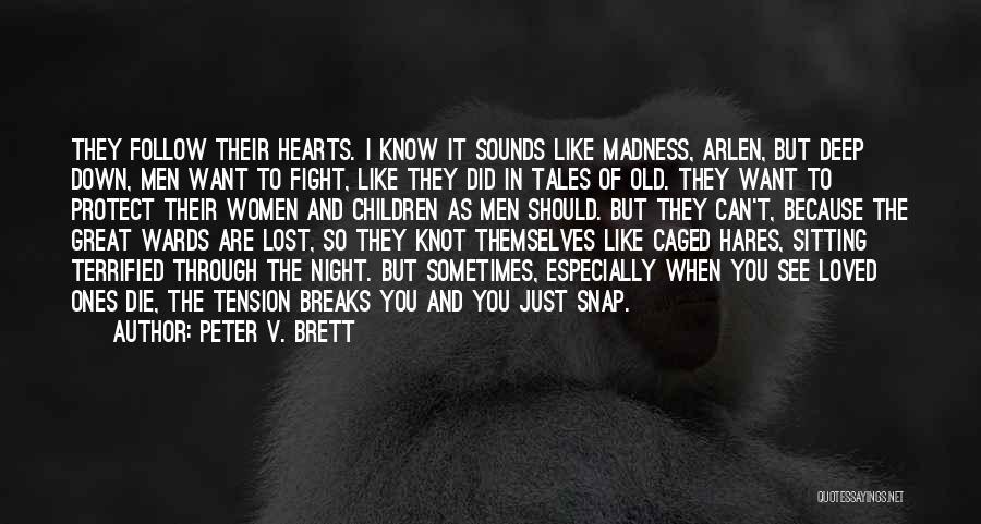 Peter V. Brett Quotes 936459