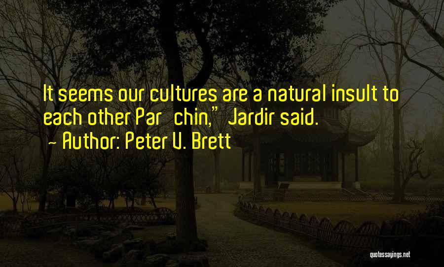 Peter V. Brett Quotes 948844