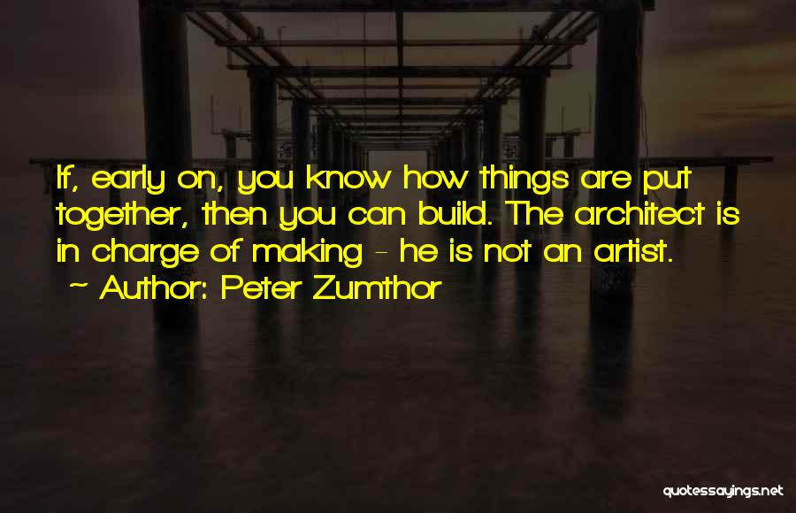 Peter Zumthor Quotes 1022068
