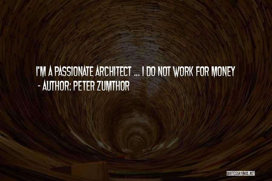 Peter Zumthor Quotes 109331