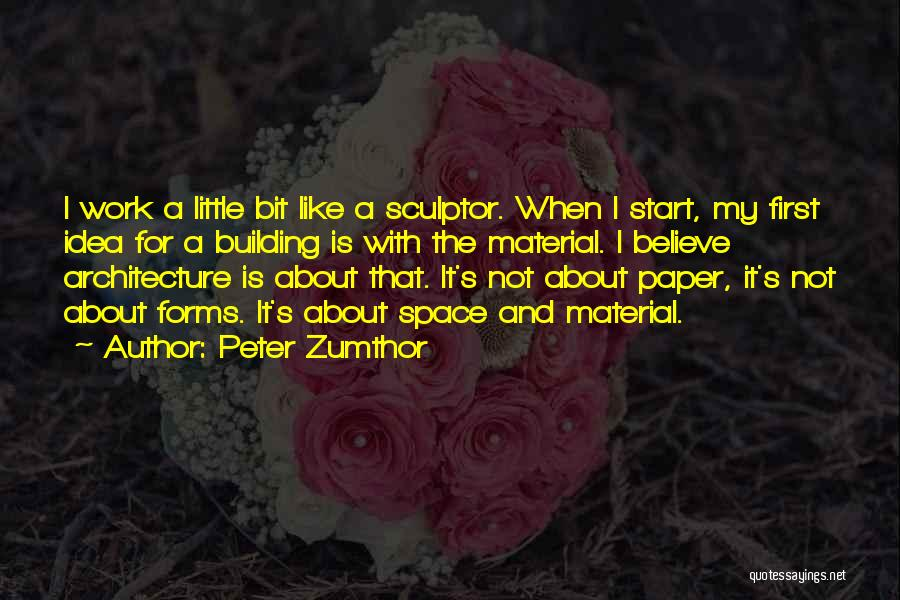 Peter Zumthor Quotes 1296020