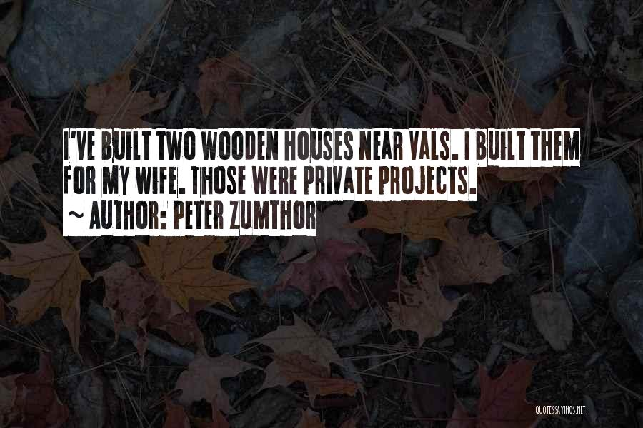 Peter Zumthor Quotes 1448953