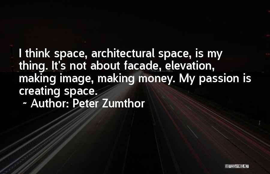 Peter Zumthor Quotes 1520461
