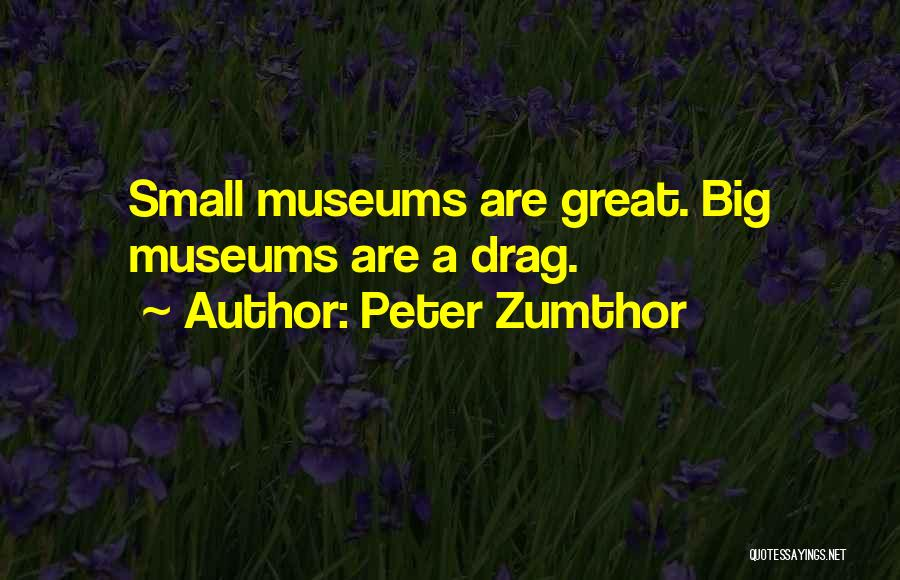 Peter Zumthor Quotes 1707988