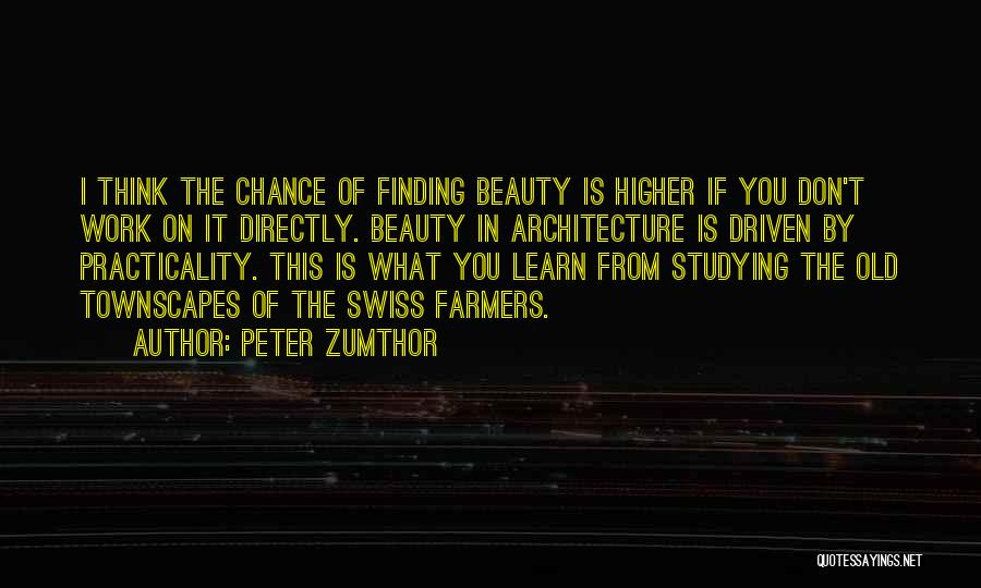 Peter Zumthor Quotes 182394