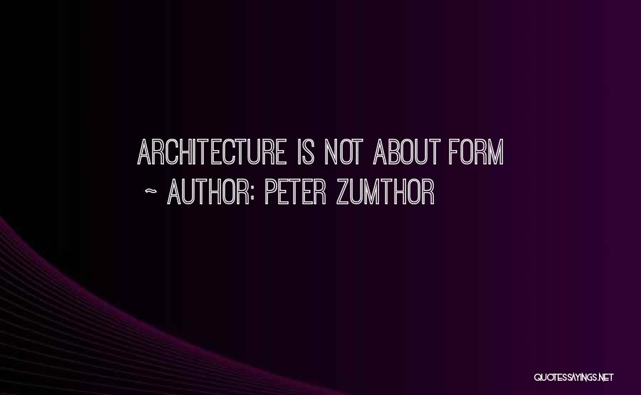 Peter Zumthor Quotes 2144951