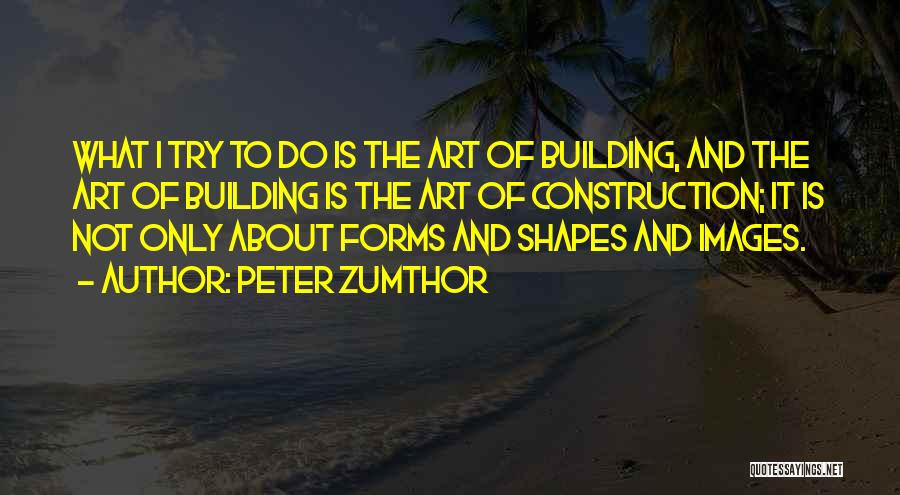 Peter Zumthor Quotes 372828
