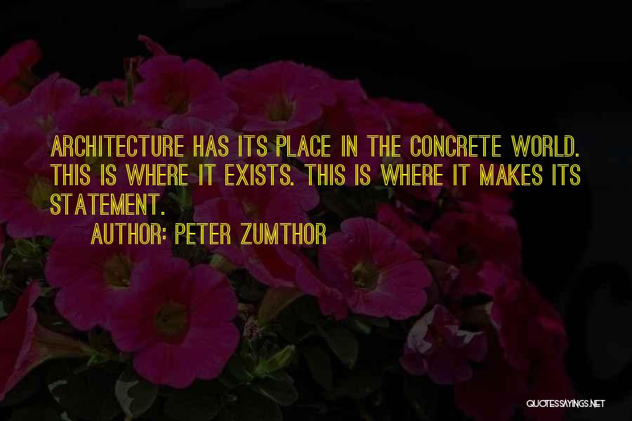 Peter Zumthor Quotes 575062