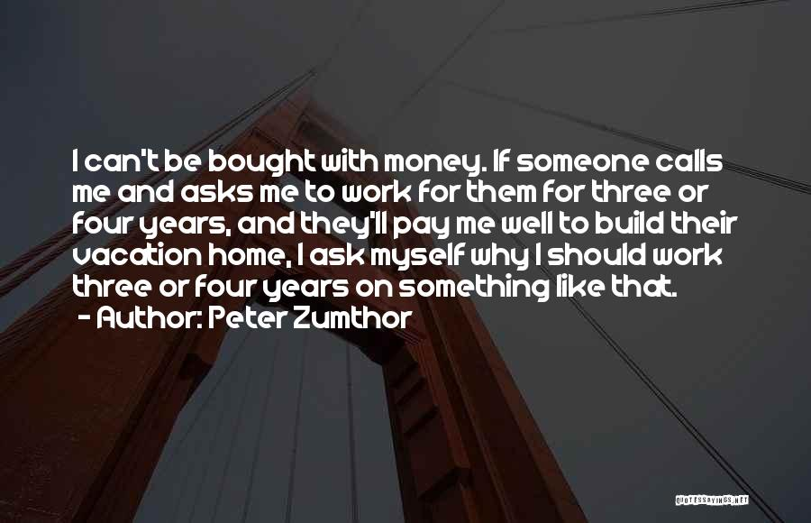 Peter Zumthor Quotes 715681