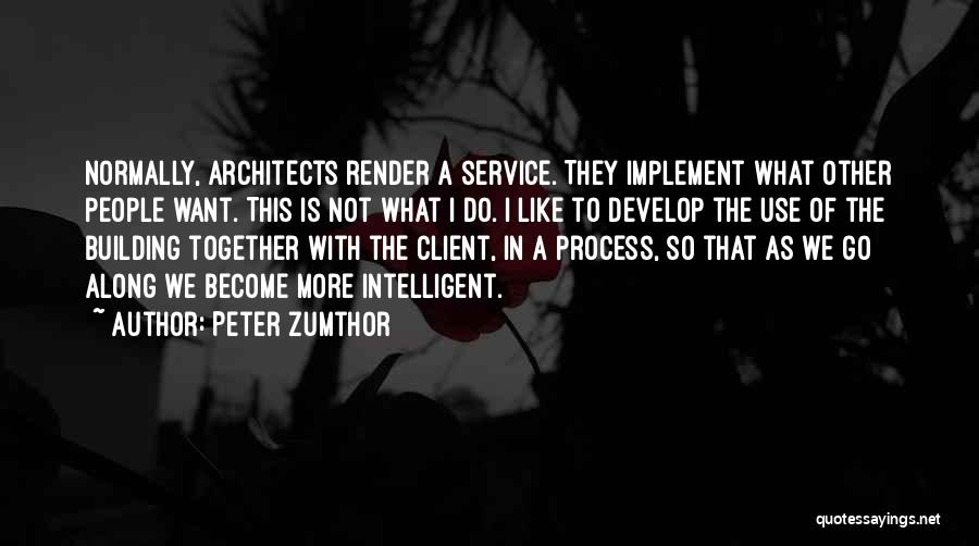 Peter Zumthor Quotes 974129