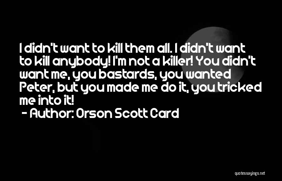 Peter's Denial Quotes By Orson Scott Card