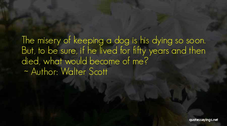 Pets Dying Quotes By Walter Scott