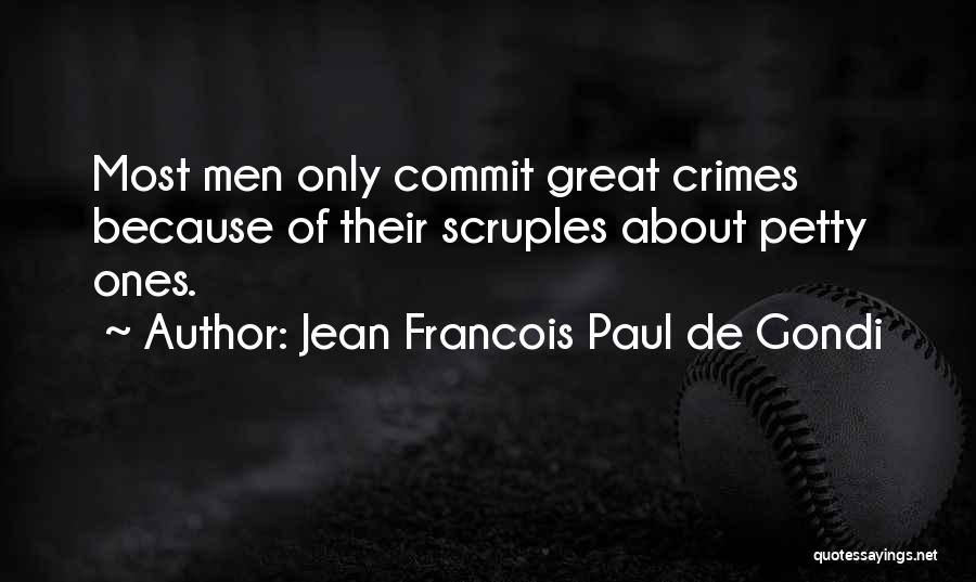 Petty Crimes Quotes By Jean Francois Paul De Gondi