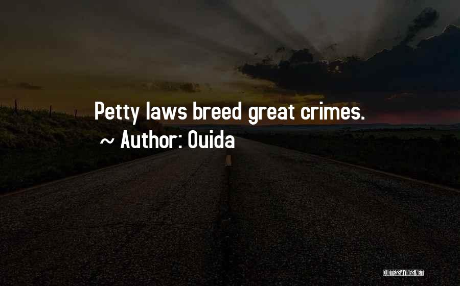 Petty Crimes Quotes By Ouida