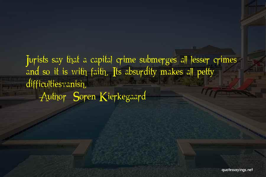 Petty Crimes Quotes By Soren Kierkegaard