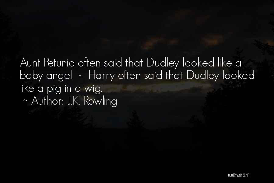 Petunia Dursley Quotes By J.K. Rowling