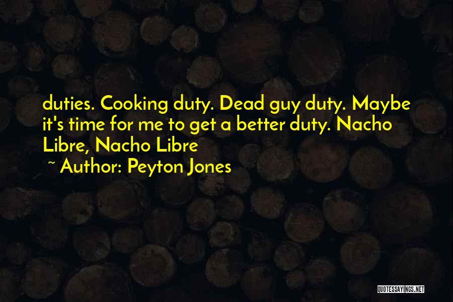 Peyton Jones Quotes 476412