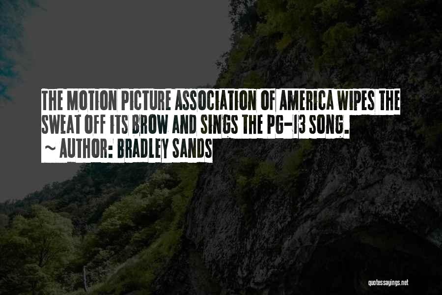 Pg-13 Quotes By Bradley Sands