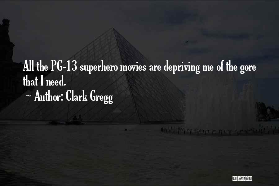 Pg-13 Quotes By Clark Gregg