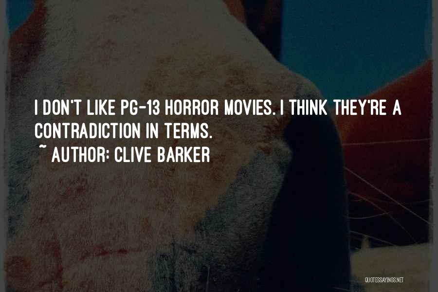 Pg-13 Quotes By Clive Barker