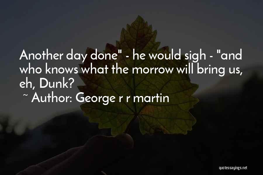 Pg-13 Quotes By George R R Martin