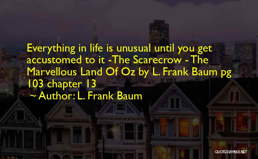 Pg-13 Quotes By L. Frank Baum