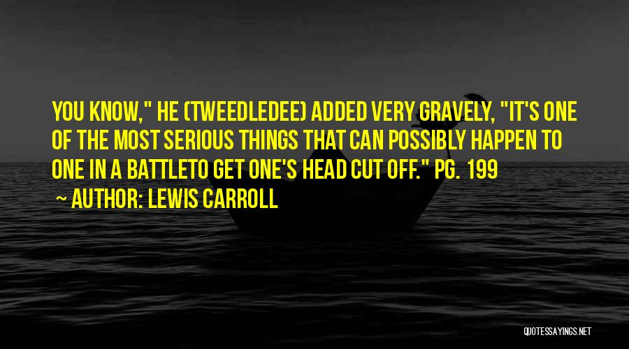 Pg-13 Quotes By Lewis Carroll