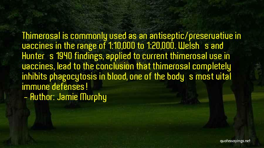 Phagocytosis Quotes By Jamie Murphy