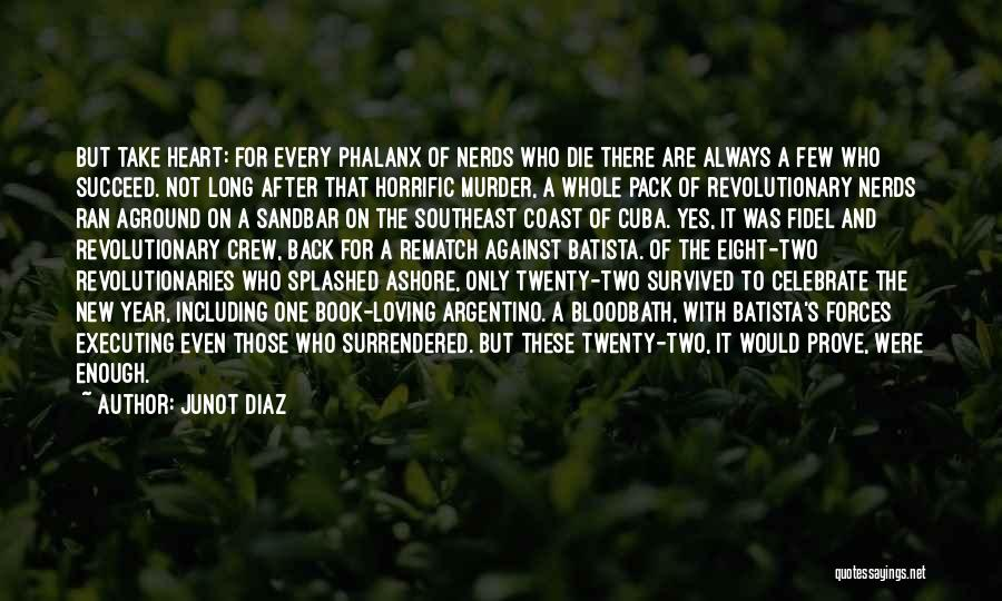 Phalanx Quotes By Junot Diaz