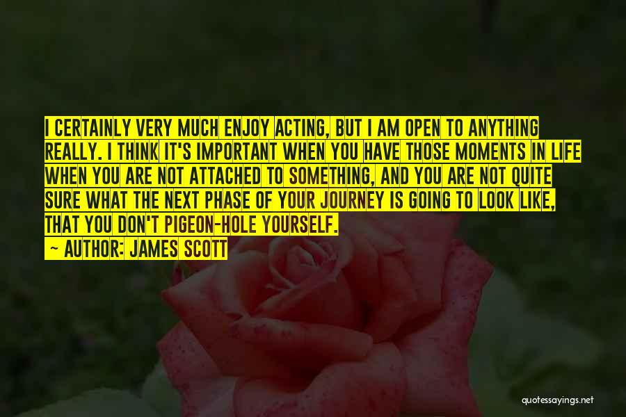 Phase Of Life Quotes By James Scott