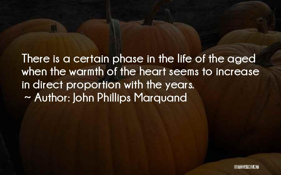 Phase Of Life Quotes By John Phillips Marquand