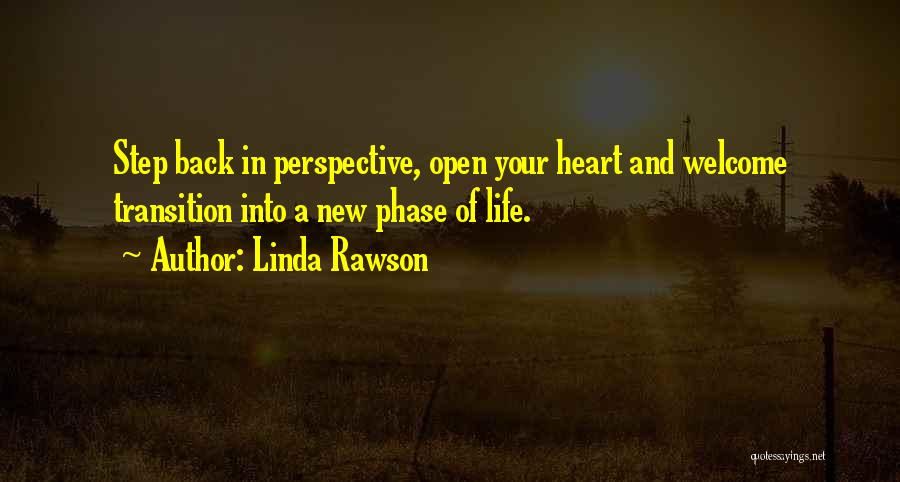 Phase Of Life Quotes By Linda Rawson