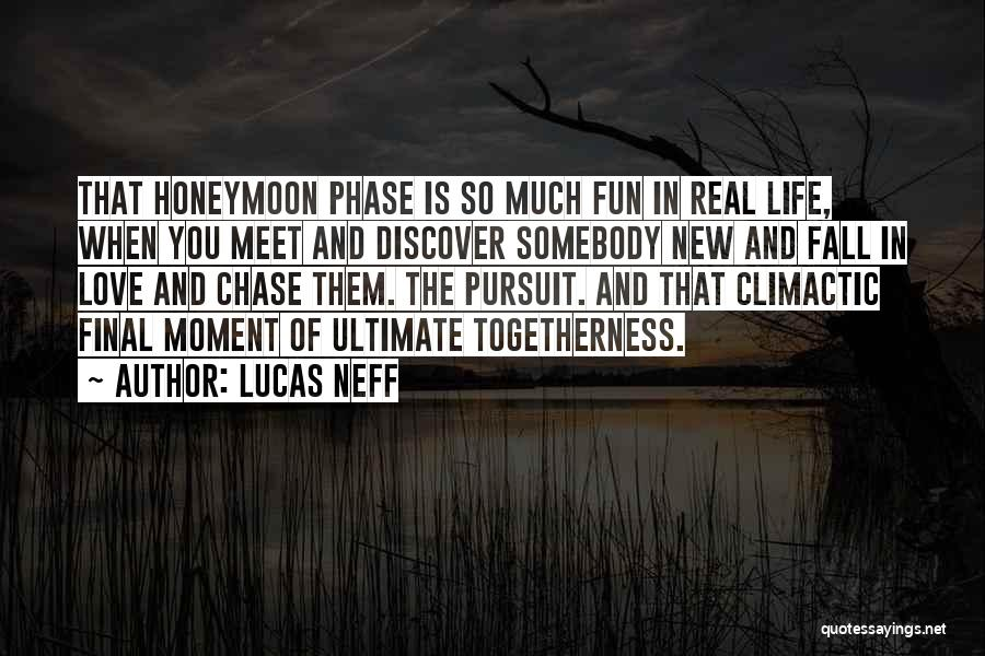 Phase Of Life Quotes By Lucas Neff