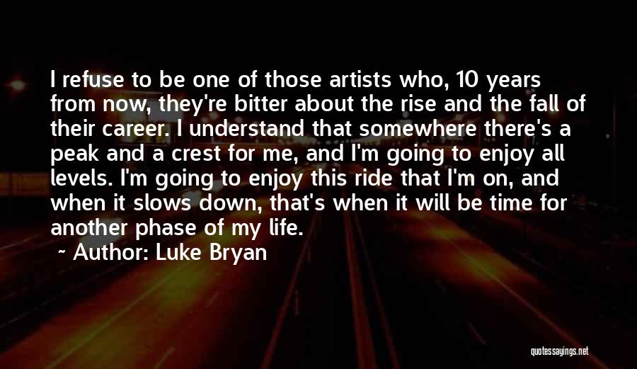 Phase Of Life Quotes By Luke Bryan