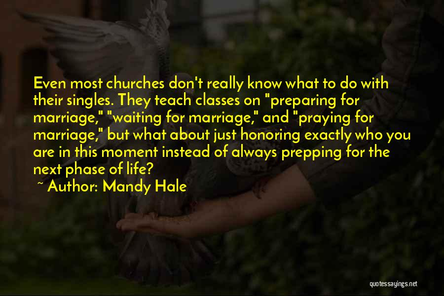 Phase Of Life Quotes By Mandy Hale
