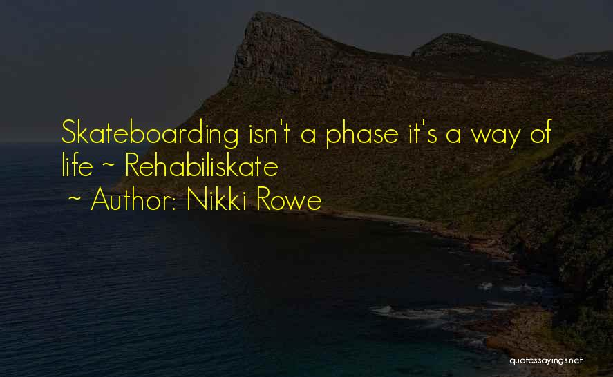 Phase Of Life Quotes By Nikki Rowe