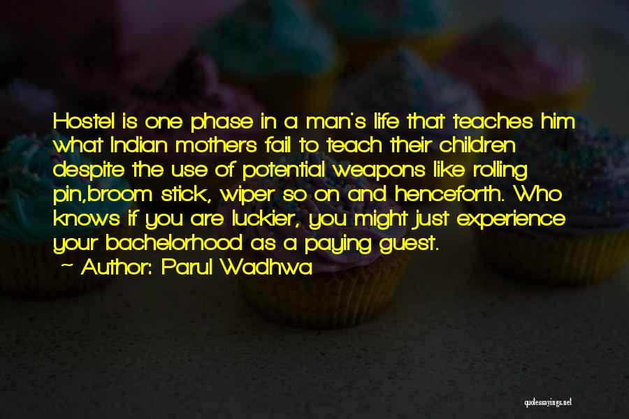 Phase Of Life Quotes By Parul Wadhwa
