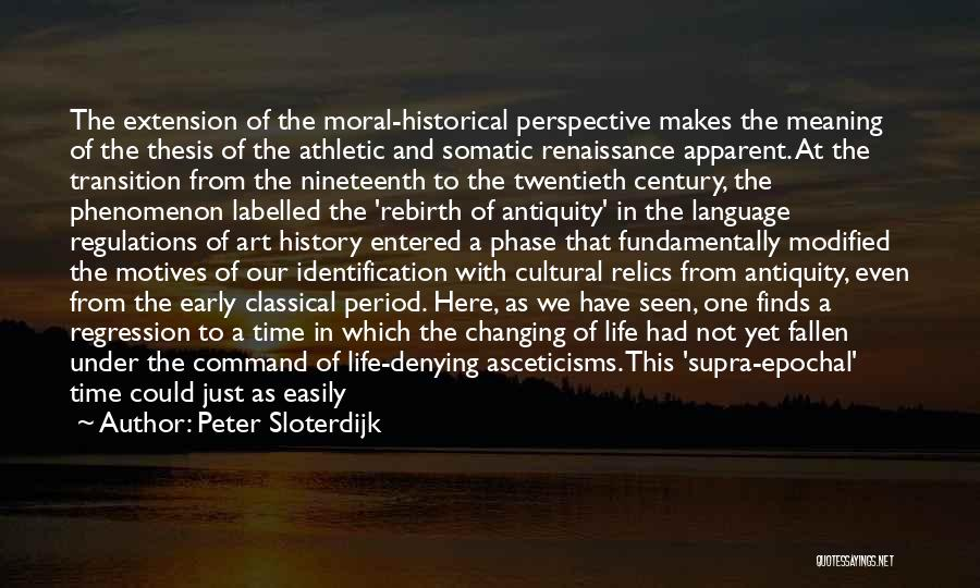 Phase Of Life Quotes By Peter Sloterdijk