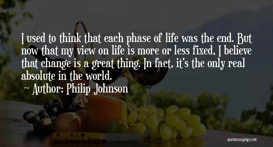 Phase Of Life Quotes By Philip Johnson