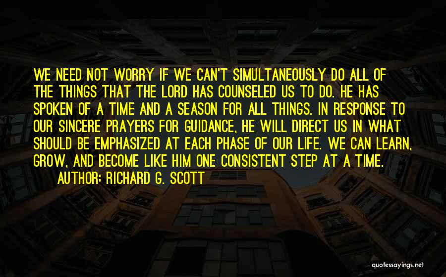 Phase Of Life Quotes By Richard G. Scott