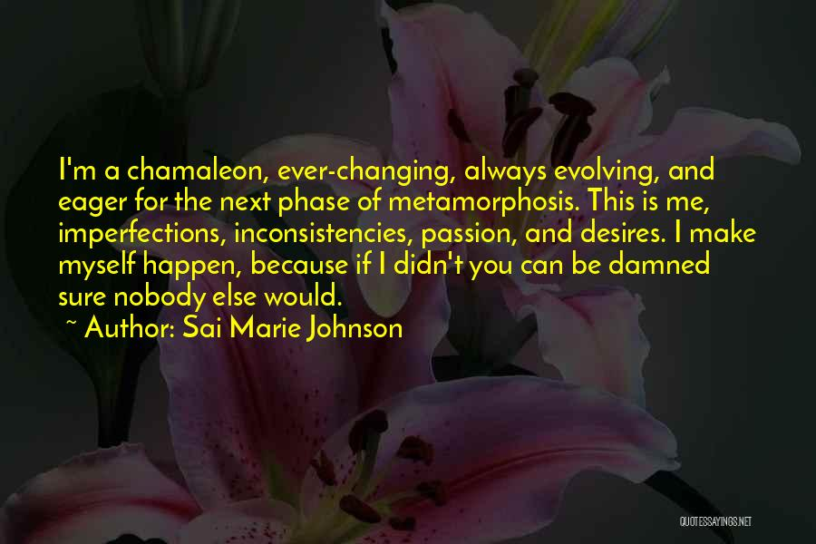 Phase Of Life Quotes By Sai Marie Johnson