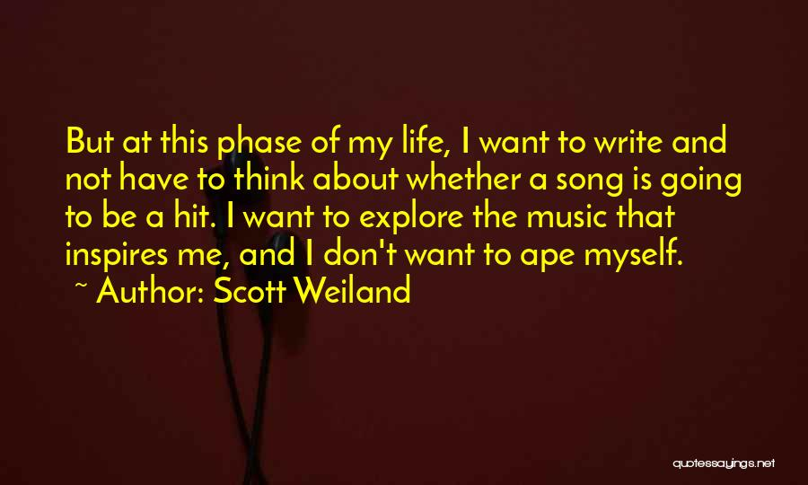 Phase Of Life Quotes By Scott Weiland