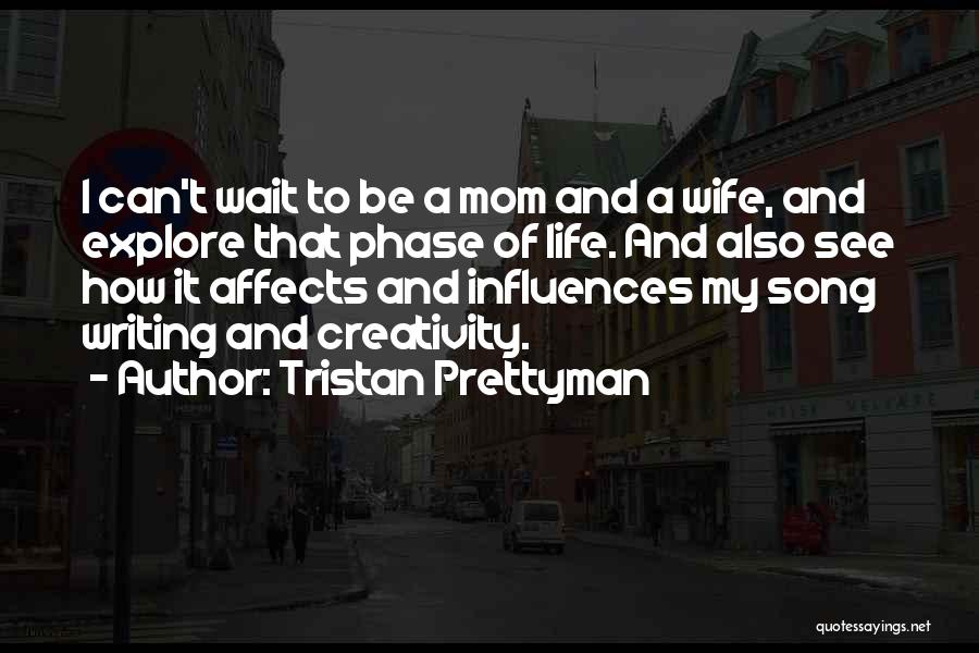 Phase Of Life Quotes By Tristan Prettyman