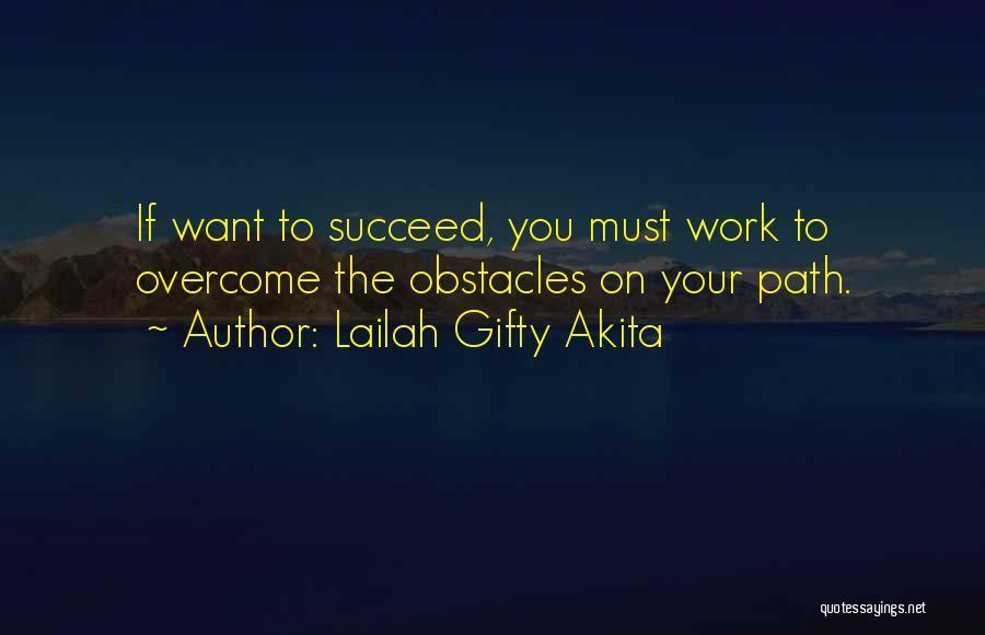 Phd Success Quotes By Lailah Gifty Akita