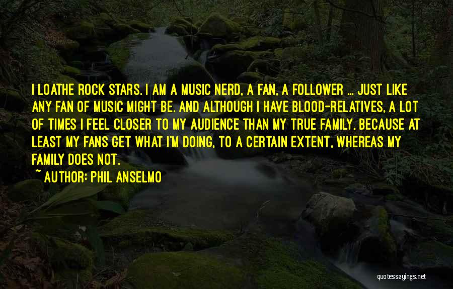 Phil Anselmo Quotes 1038821