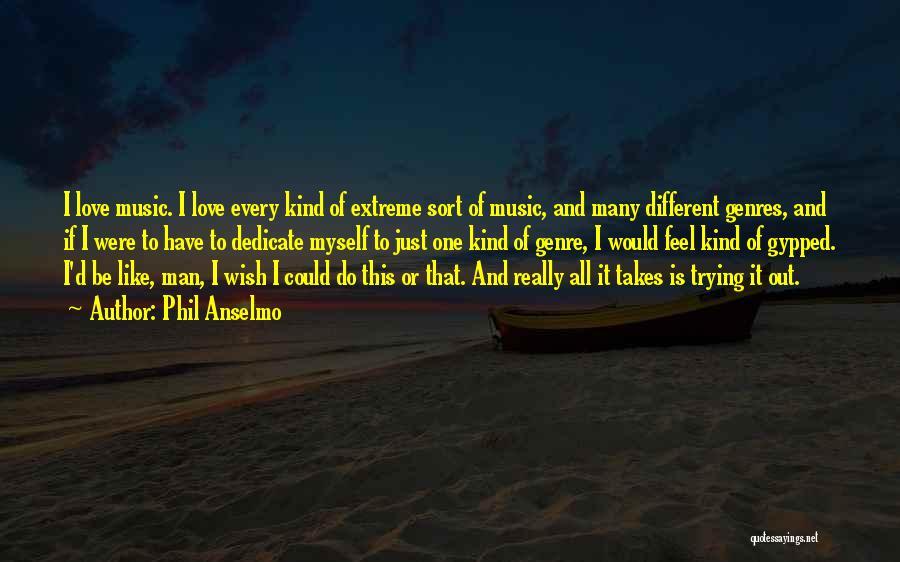 Phil Anselmo Quotes 1049391