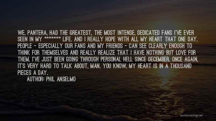 Phil Anselmo Quotes 1066528